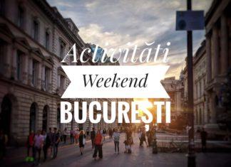 Activități Weekend București
